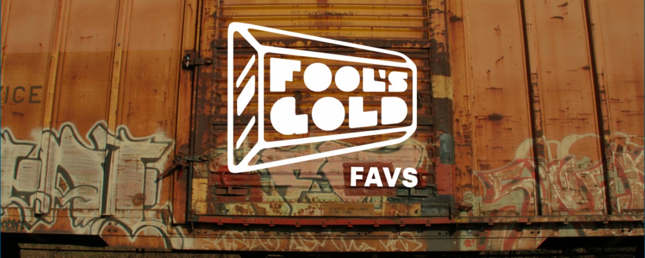 Fool's Gold Favs
