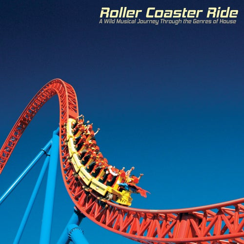 Roller Coaster Ride: A Wild Musical Journey Through the Genres of House