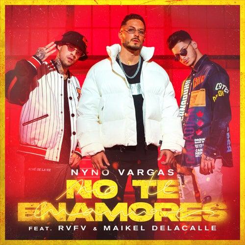 No te enamores (feat. Rvfv & Maikel Delacalle)