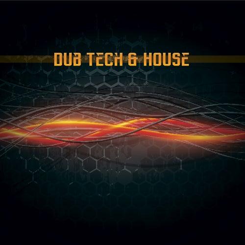 Dub Tech & House