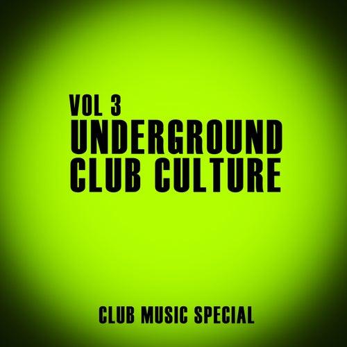 Underground Club Culture, Vol. 3