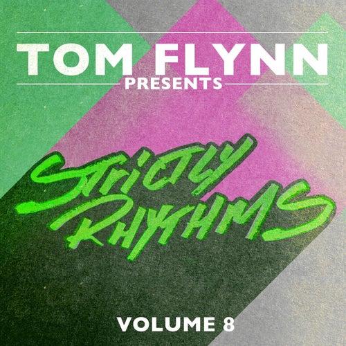 Tom Flynn Presents Strictly Rhythms, Vol. 8 (DJ Edition) [Unmixed]