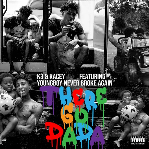 There Go Dada (feat. YoungBoy Never Broke Again)