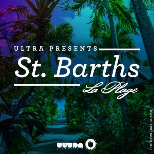 Ultra Presents: St. Barths - La Plage