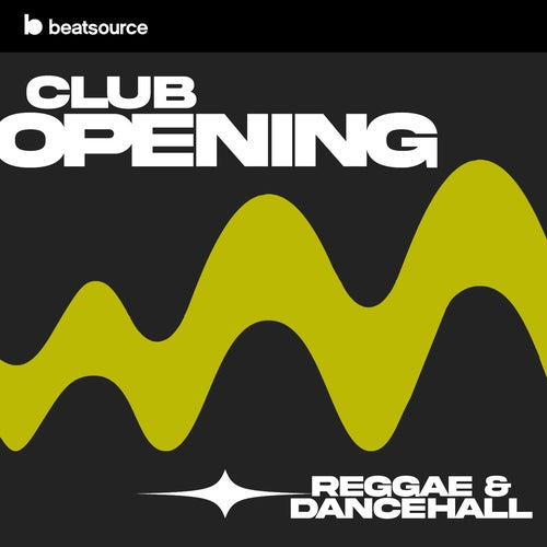 Club Opening - Reggae & Dancehall playlist