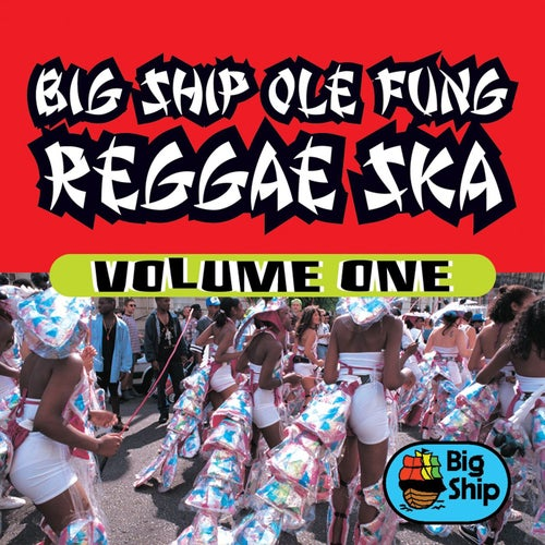 Big Ship Ole Fung Reggae Ska, Vol. 1