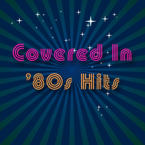 Covered in '80s Hits