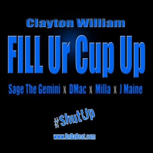 Fill Ur Cup Up (Acapella)  (feat. Sage The Gemini, Dmac, Milla & J Maine)