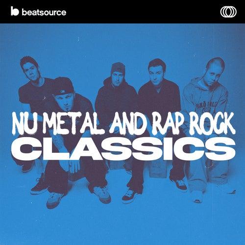 Nu Metal And Rap Rock Classics playlist