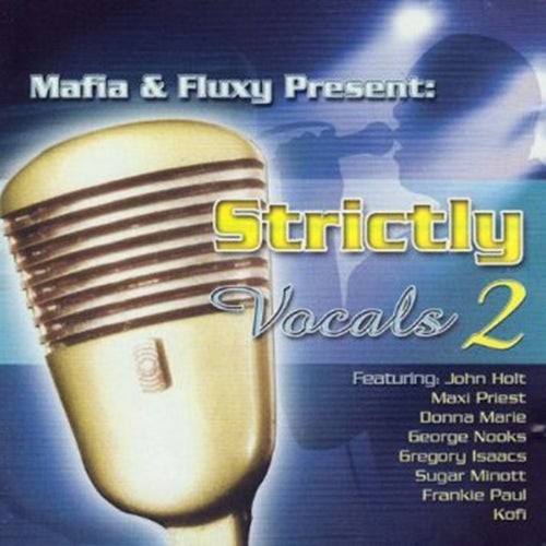 Mafia & Fluxy Presents Strictly Vocals, Vol. 2