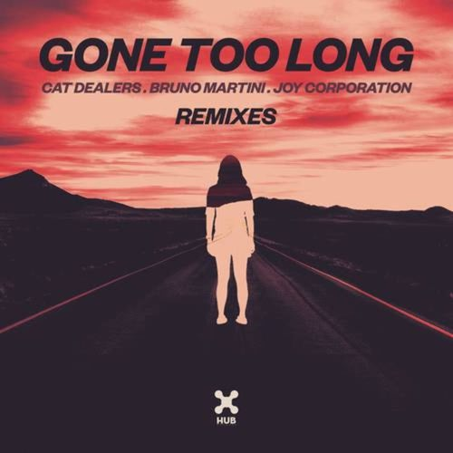 Gone Too Long (Remixes)