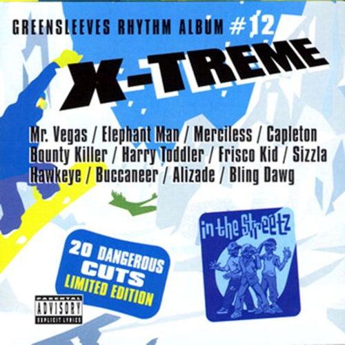 Greensleeves Rhythm Album #12: X-Treme