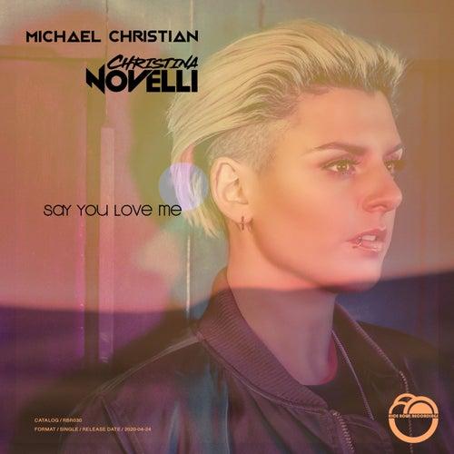 Say You Love Me (feat. Christina Novelli)