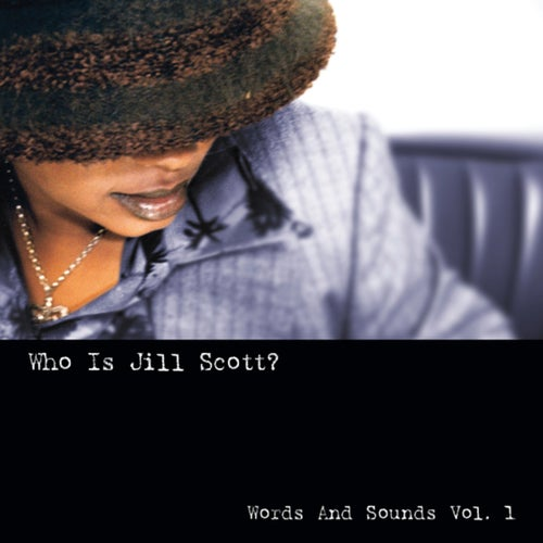 Who Is Jill Scott: Words And Sounds, Vol. 1