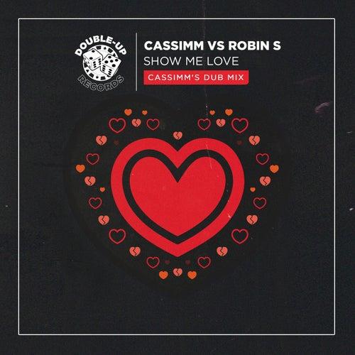 Show Me Love (CASSIMM's Club Mix)