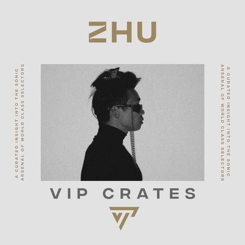 ZHU - VIP Crates playlist