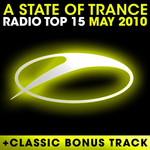 A State Of Trance Radio Top 15 - May 2010