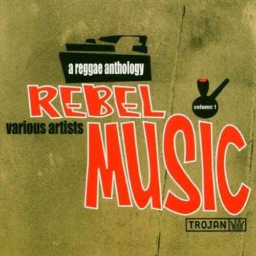 Rebel Music: A Reggae Anthology