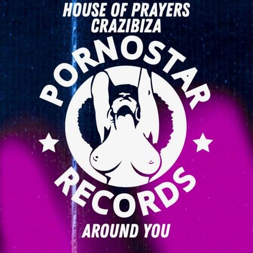 House Of Prayers, Crazibiza - Around Me