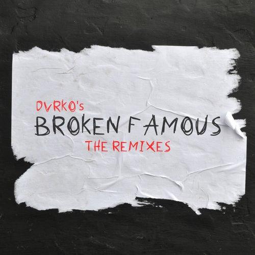 Broken Famous The Remixes