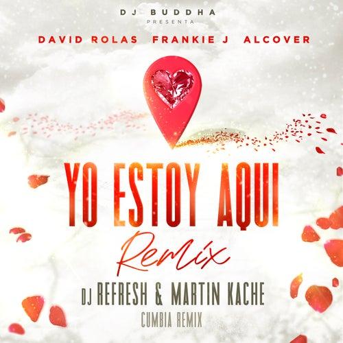 Yo Estoy Aqui  (feat. Alcover & Dj Buddha)(Cumbia Remix)