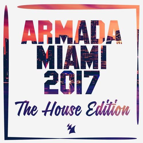 Armada Miami 2017 (The House Edition)