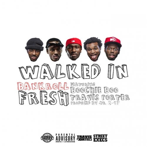 Walked In  (feat. Street Money Boochie & Travis Porter)