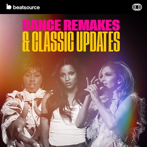 Dance Remakes & Classic Updates playlist