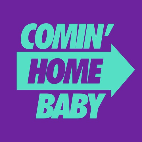 Comin' Home Baby