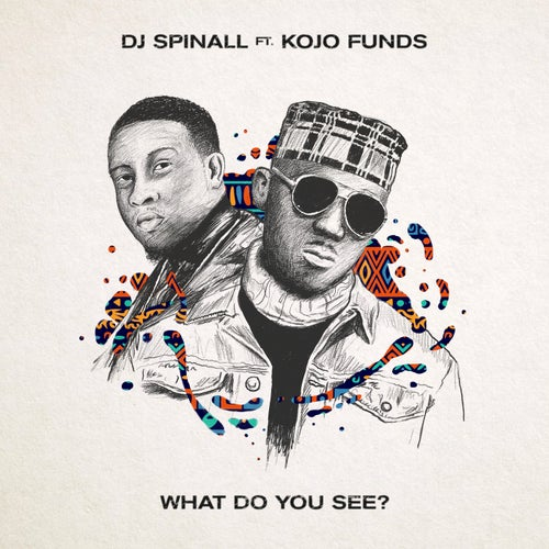 What Do You See? (feat. Kojo Funds)