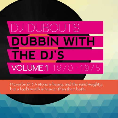 DJ Dubcuts Dubbing with the Dj's, Vol. 1 1970-1975