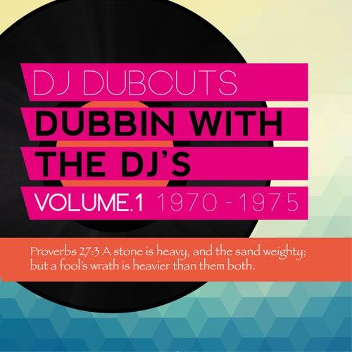 DJ Dubcuts Dubbing with the Dj's, Vol. 1 1970-1975
