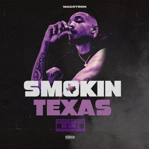 Smokin Texas (CHOPNOTSLOP REMIX)
