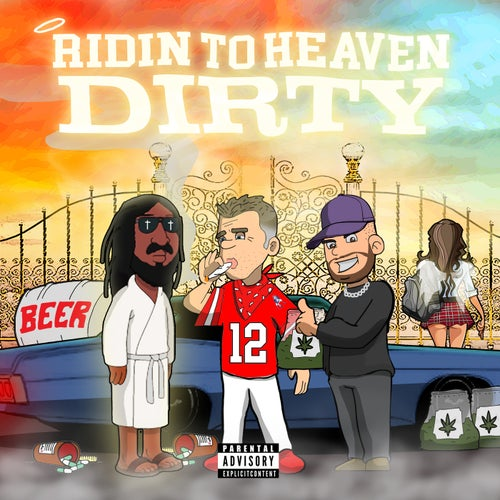 Ridin To Heaven Dirty