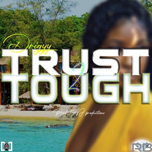 Trust 2 Tough