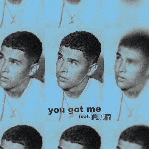 You Got Me (feat. Frut)
