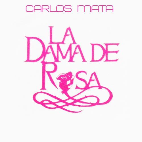 Carlos Marta y Amigos: La Dama de Rosa