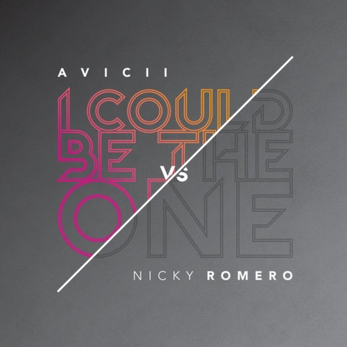 I Could Be The One (Avicii Vs. Nicky Romero)