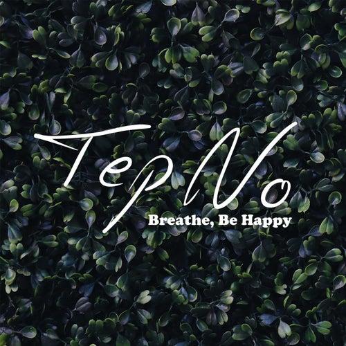 Breathe, Be Happy
