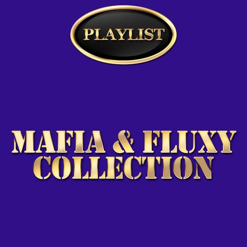 Mafia & Fluxy Collection