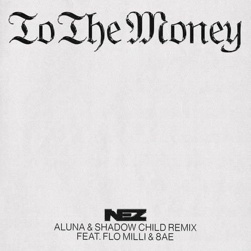 To The Money (Aluna & Shadow Child Remix)