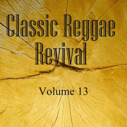 Classic Reggae Revival Vol 13