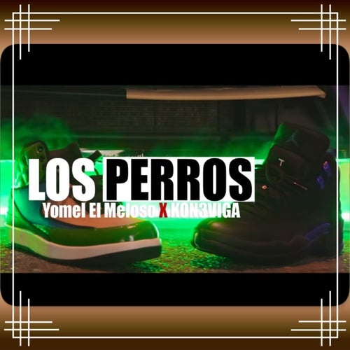 Los Perros (feat. Kon3viga)