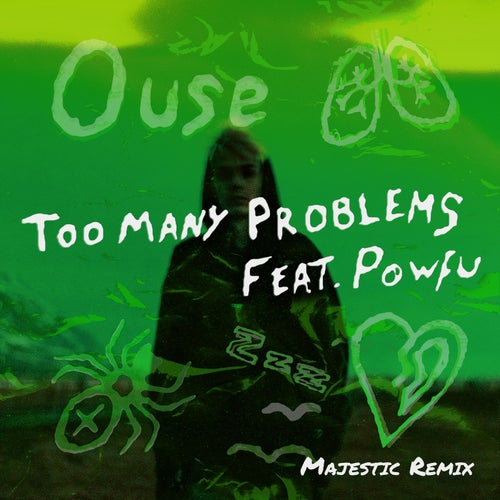 Too Many Problems (feat. Powfu) [Majestic Remix]