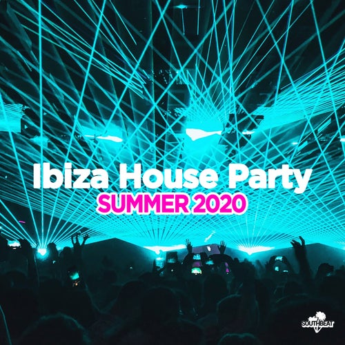 Southbeat Pres: Ibiza House Party Summer 2020