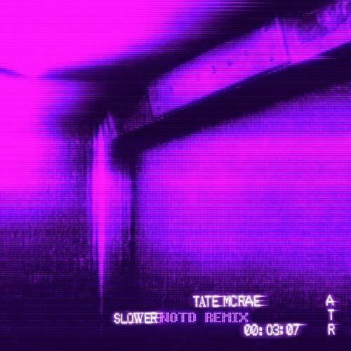 slower (NOTD Remix)
