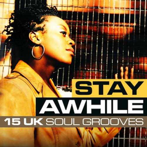 Stay Awhile: 15 UK Soul Grooves