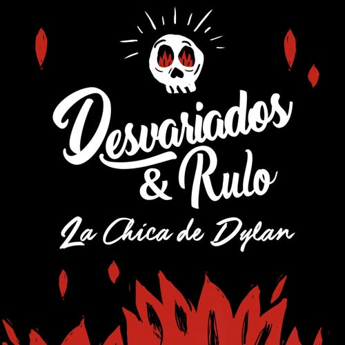 La chica de Dylan (feat. Rulo y la Contrabanda)
