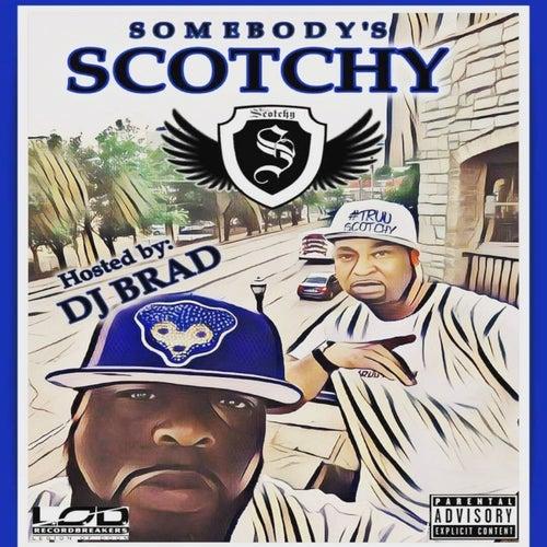 SOMEBODY'S SCOTCHY