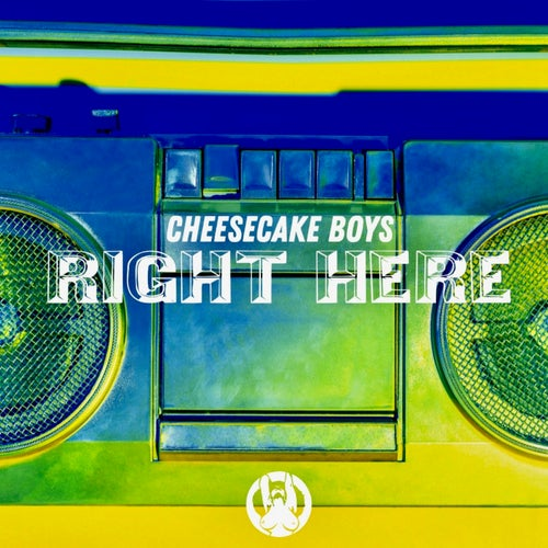 Cheesecake Boys - Right Here